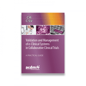 Validation and Management of e-Clinical Systems in Collaborative Clinical Trials