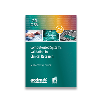 Computer Systems Validation in Clinical Research – A Practical Guide Edition 2